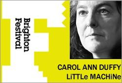 Carol Ann Duffy / LiTTLe MACHiNe - Brighton Festival