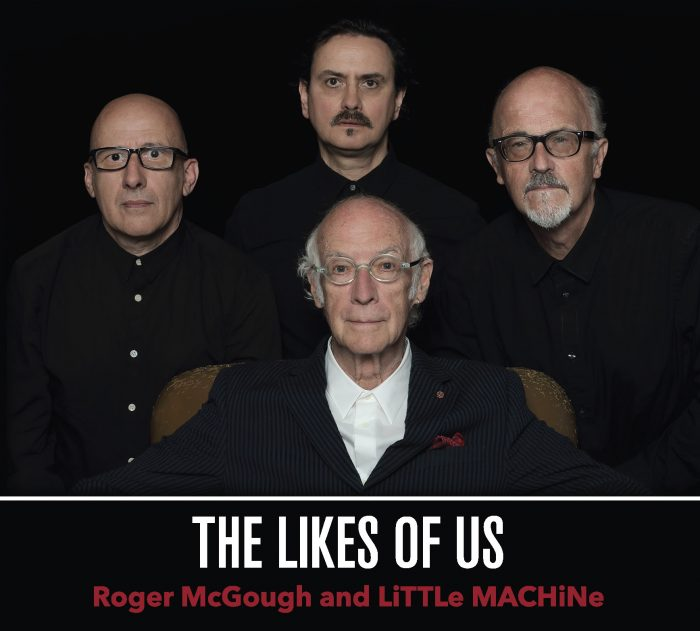Roger McGough & LiTTLe MACHiNe - The Likes of Us